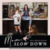 Mom SLOW DOWN! artwork