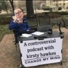 Change My Mind; A Controversial Podcast artwork