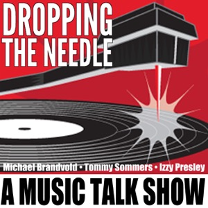 Dropping The Needle – A Music Talk Show