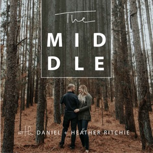 The Middle with Daniel and Heather Ritchie