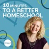 10 Minutes to a Better Homeschool