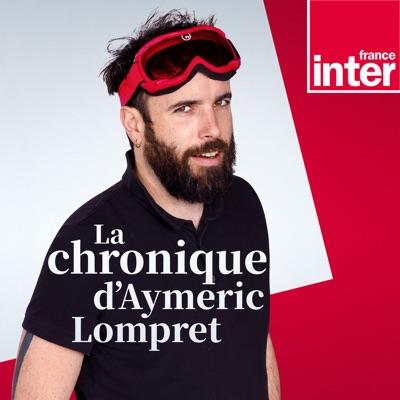 La chronique d'Aymeric Lompret:France Inter