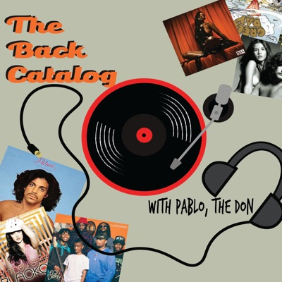The Back Catalog Podcast:Pablo, The Don