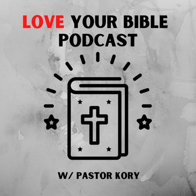 Love Your Bible Podcast