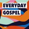 The Everyday Gospel Podcast