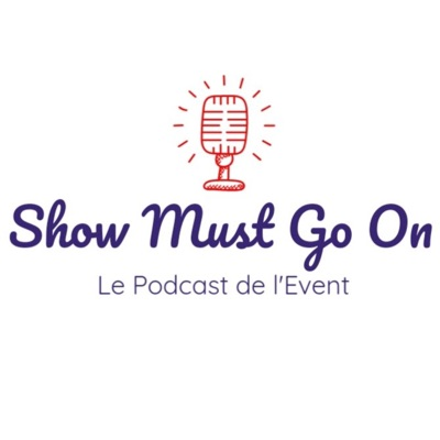 Show Must Go On - Le Podcast de l'Event