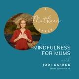Mindfulness for Mums with Jodi Garrod