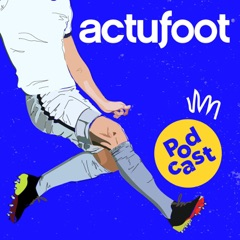 Actufoot Podcast