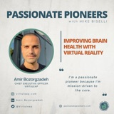 Improving Brain Health with Virtual Reality with Amir Bozorgzadeh