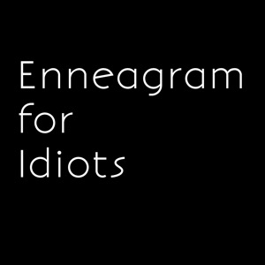 Enneagram for Idiots