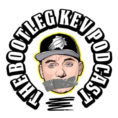 The Bootleg Kev Podcast:Bootleg Kev