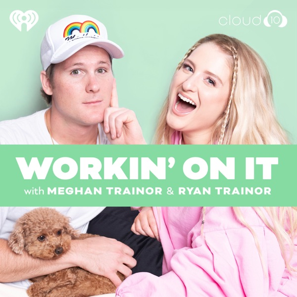 Workin' On It with Meghan Trainor & Ryan Trainor
