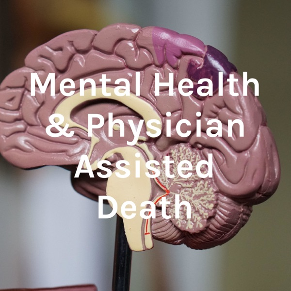 Mental Health & Physician Assisted Death