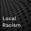 Local Racism artwork