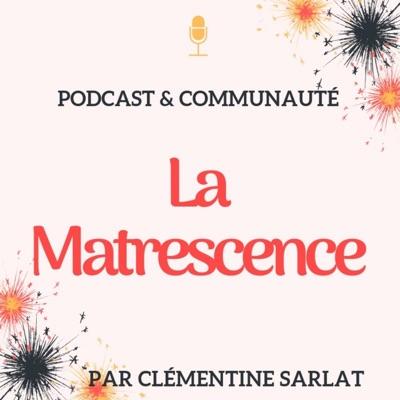 La Matrescence:Clémentine Sarlat