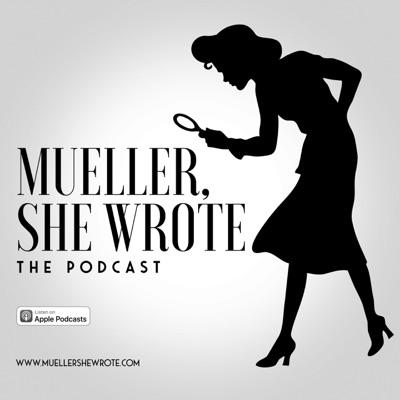 Mueller, She Wrote:Mueller, She Wrote
