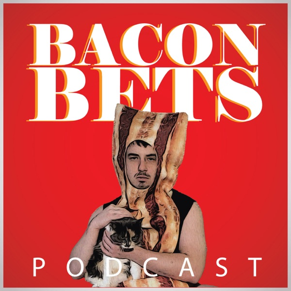 Bacon Bets Podcast Artwork