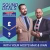 Sound Deals with Max & Ivan