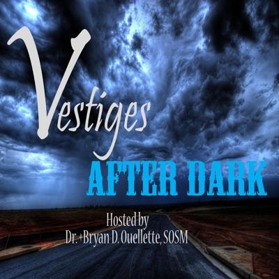 Vestiges After Dark