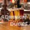 4 Drinkin' Dudes artwork