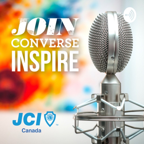 Join. Converse. Inspire. - The JCI Canada Podcast! Artwork
