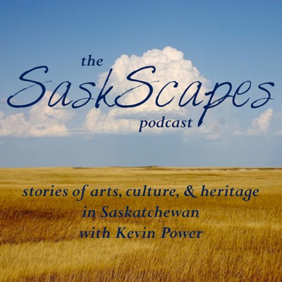 SaskScapes - Episode 97 - with Amy Jo Ehman