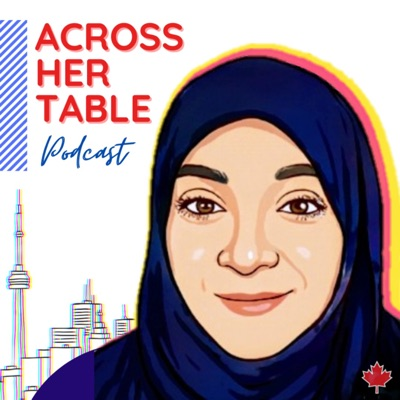 Across Her Table Podcast