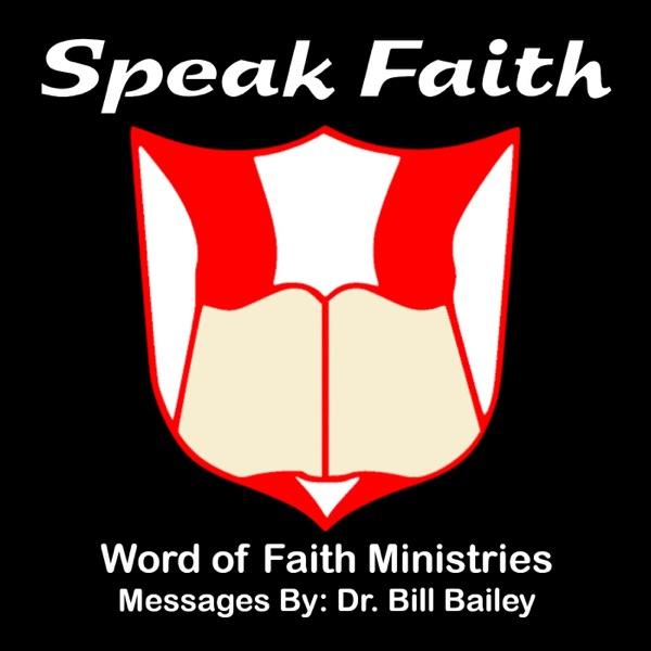 The Speak Faith Netcast - SpeakFaith.TV - Video Messages by Dr. Bill Bailey