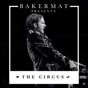 Bakermat Presents The Circus