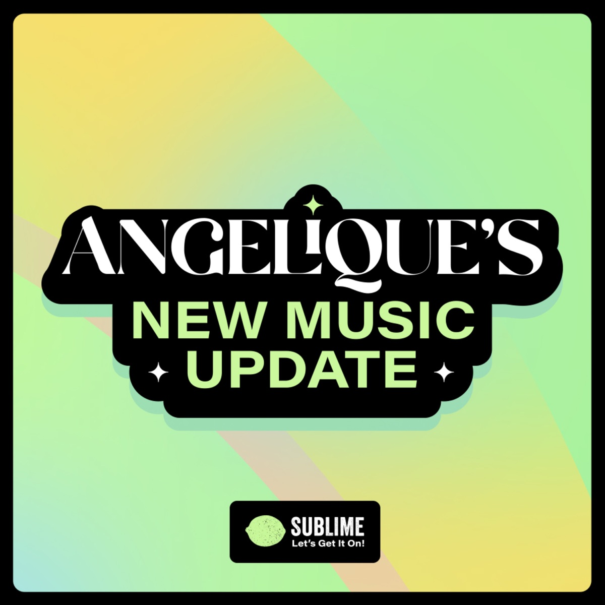 Angelique's New Music Update - Sublime
