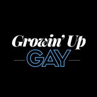 Growin' Up Gay