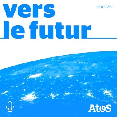 Podcast vers le futur:Atos France