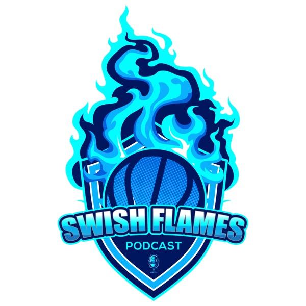 Swish Flames Podcast Artwork
