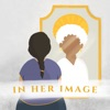 In Her Image: Finding Heavenly Mother in Scripture, Scholarship, the Arts, & Everyday Life artwork