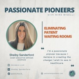 Eliminating Patient  Waiting Rooms with Shelby Sanderford