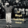 The Illegal Touching Podcast