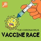 The Coronavirus Vaccine Race