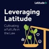 Leveraging Latitude: Cultivating a Full Life in the Law artwork