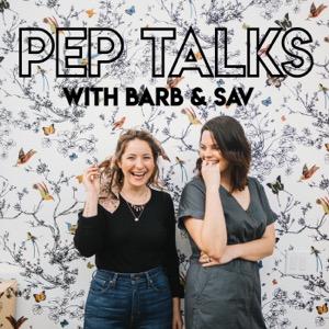 Pep Talks With Barb & Sav