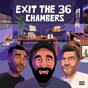 Exit the 36 Chambers Podcast