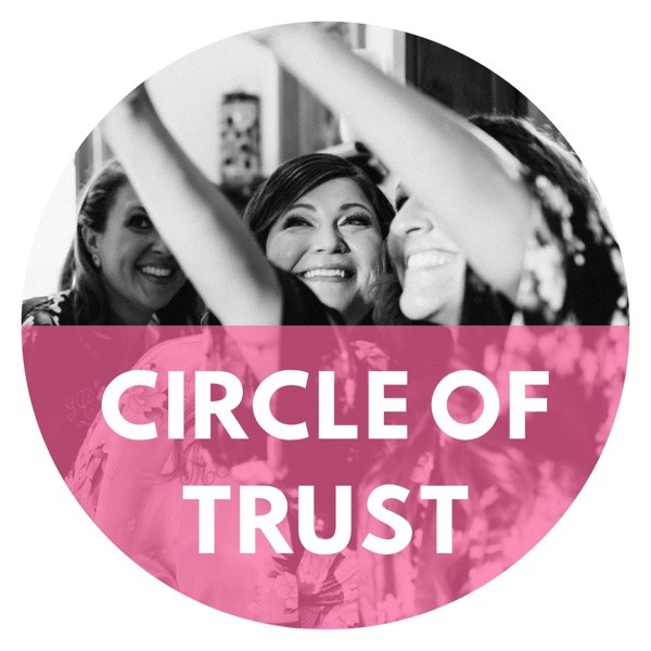 Circle of Trust - The Podcast