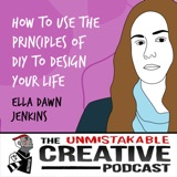 Ella Dawn Jenkins | How to Use The Principles of DIY to Design Your Life