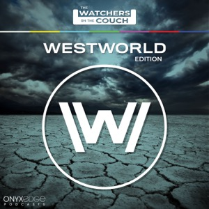 Watchers on the Couch: Westworld