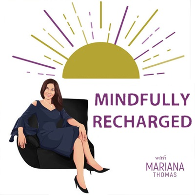 Mindfully Recharged with Mariana Thomas