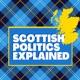 Scottish Politics Explained