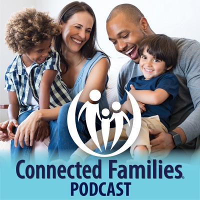 Connected Families Podcast:Connected Families