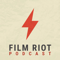 The Film Riot Podcast