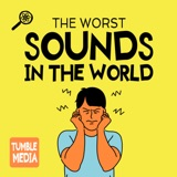 The Worst Sounds in the World