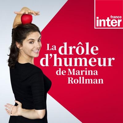 La Drôle d'Humeur de Marina Rollman:France Inter