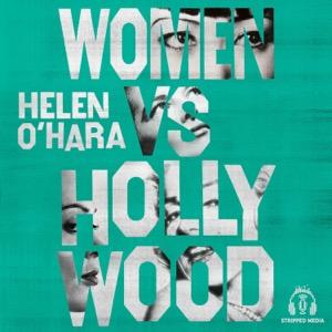 Women Vs Hollywood with Helen O'Hara